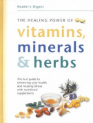 Healing Power of Vitamins Minerals & Herbs