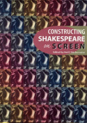 Constructing Shakespeare on Screen