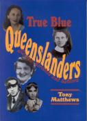 True Blue Queenslanders