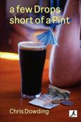 A Few Drops Short of a Pint