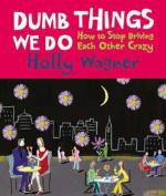 Dumb Things We Do