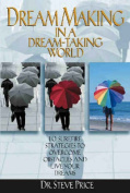 Dream-Making in a Dream-Taking World