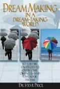 Dream-Making in a Dream-Taking World