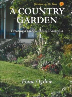 A country garden fiona ogilvie shop online for books in for Rural australian gardens