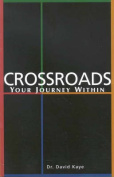 Crossroads: Your Journey within