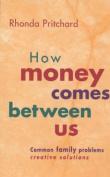 How Money Comes between Us
