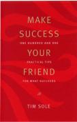 Make Success Your Friend