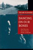 Dancing on Our Bones