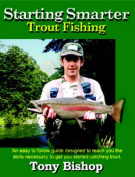 Starting Smarter Trout Fishing