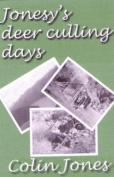 Jonesy's Deer Culling Days