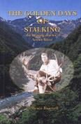 The Golden Days of Stalking