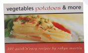 101 Vegetables & Potatoes