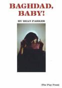 Baghdad, Baby!
