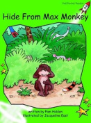 Hide from Max Monkey: Early