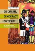 Discipline, Diversity, and Democracy