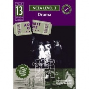 Year 13 NCEA Drama Study Guide