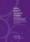 NCEA Level 3 Classical Studies (Greek Topics) Revision Guide 2007