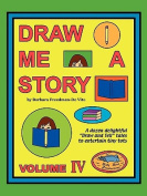 Draw Me a Story Volume IV