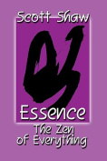Essence: The Zen of Everything