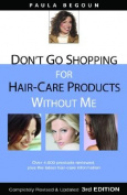 Don't Go Shopping for Hair Care Products Without Me