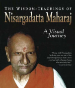 The Wisdom - Teachings of Nisargadatta