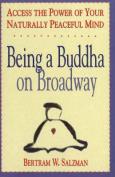 Being a Buddha on Broadway
