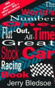 World's Number One, Flat-Out, All-Time Great Stock Car Racing Book