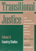 Transitional Justice: How Emerging Democracies Reckon with Former Regimes