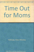 Time Out for Moms