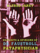 Exploits & Opinions of Dr. Faustroll, Pataphysician