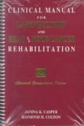 Clinical Manual for Laryngectomy and Head and Neck Cancer Rehabilitation