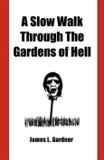 A Slow Walk Through the Gardens of Hell, a CIA Man in the War in Vietnam and Laos