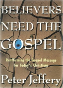 Believers Need the Gospel