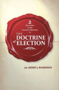 Two Discourses on the Common Objections to the Doctrine of Election