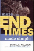 More of the End Times Made Simple