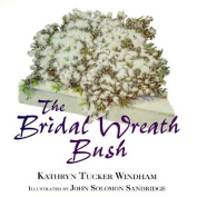 The Bridal Wreath Bush