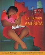 La Llaman America