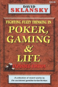 Poker, Gaming, & Life  : Fighting Fuzzy Thinking in