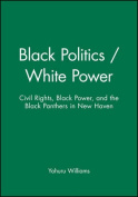 Black Politics / White Power