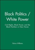 Black Politics/White Power