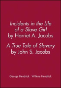 Incidents in the Life of a Slave Girl, by Harriet A. Jacobs