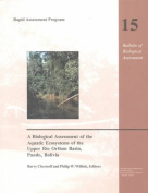 A Biological Assessment of the Aquatic Ecosystems of the Upper Rio Orthon Basin, Pando, Bolivia
