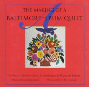 The Making of a Baltimore Album Quilt