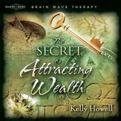 The Secret to Attracting Wealth [Audio]