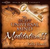 The Secret Universal Mind Meditation II [Audio]
