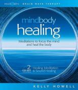 Mind Body Healing [Audio]