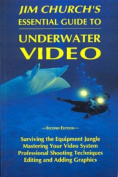Jim Church's Essential Guide to Underwater Video