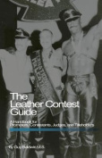 The Leather Contest Guide
