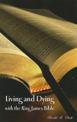 Living and Dying with the King James Bible