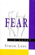 Fear: A Novel